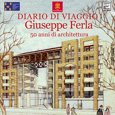 Diario di Viaggio - Giuseppe Ferla - 50 anni di architettura