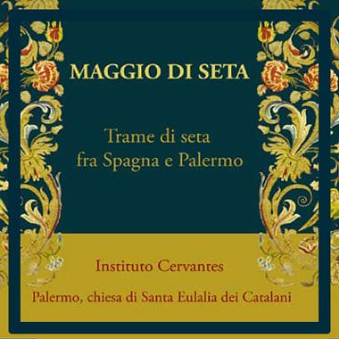 Trame di seta fra Spagna e Palermo