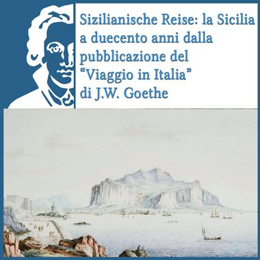 Sizilianische Reise: la Sicilia a duecento anni dalla pubblicazione del 'Viaggio in Italia' di J.W. Goethe