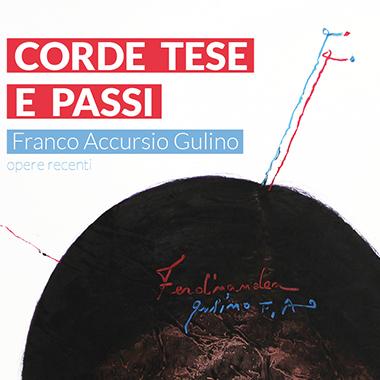 Immagine - Corde Tese e Passi. Opere recenti di Franco Accursio Gulino