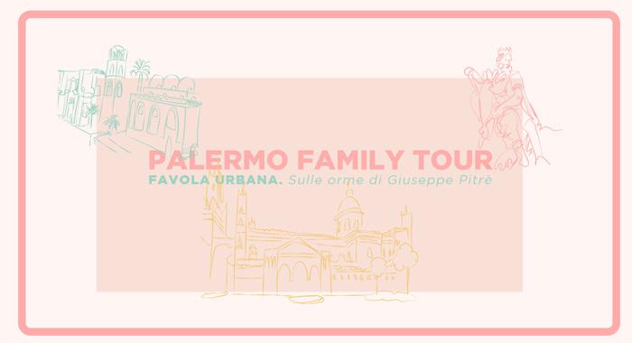 Palermo family tour Favola Urbana. Sulle orme di Giuseppe Pitrè